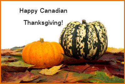"""An image of a pumpkin and a green and white striped gourd on a pile of fall leaves with a text overlay reading """"Happy Canadian Thanksgiving""""."""