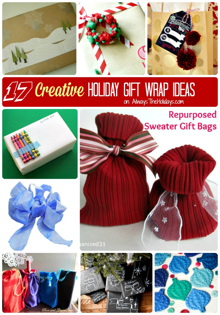 17 creative holiday gift wrap ideas - alwaystheholidays.com/