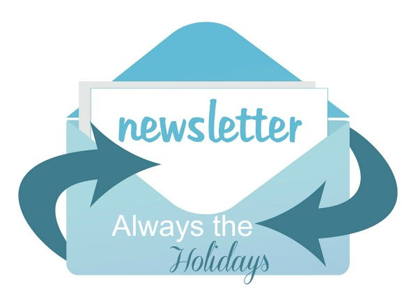 Always The Holidays Newsletter