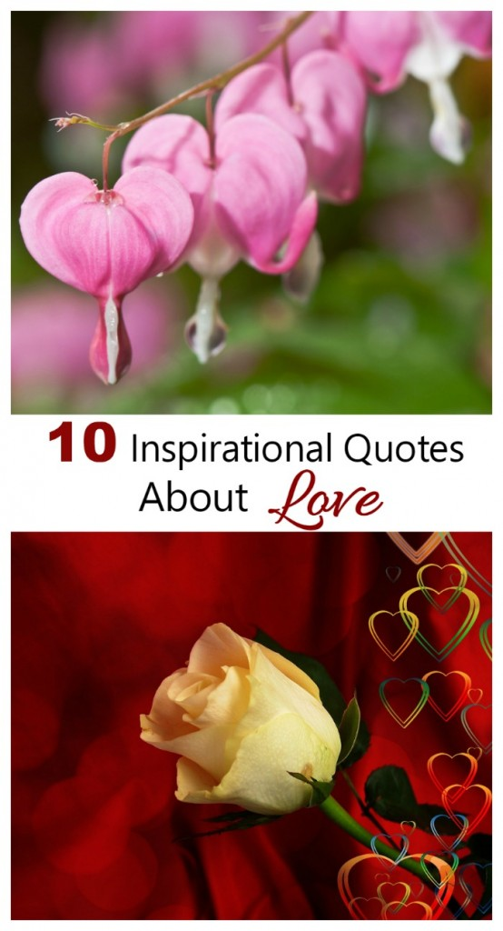These 10 Inspirational Love Quotes are the perfect way to show your special someone how much you care.