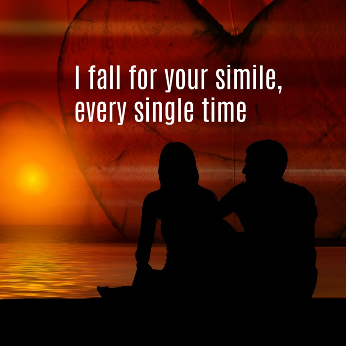 I Fall For Your Smile, Every Single Time, Inspirational Love Quote
