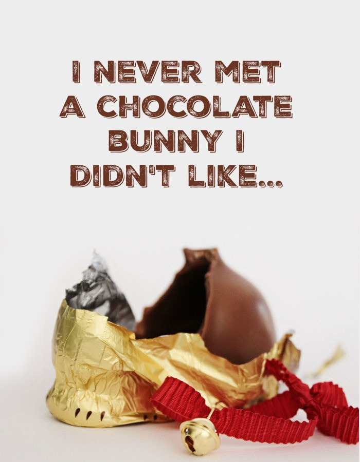 Chocolate bunny quote over a photo of a half eaten Lindt chocolate bunny.