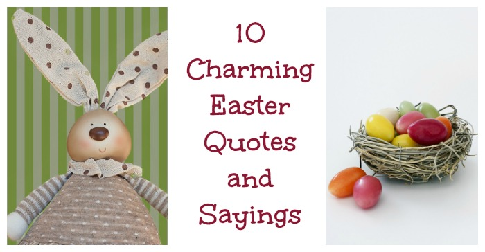 Easter Quotes: Easter Quotes For Crafts, Cards And Printables