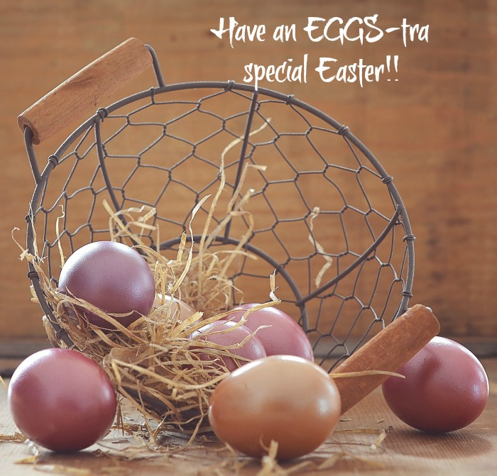 Eggstra Special Easter Quote, over the photo of a wire basket spilling eggs onto a table.