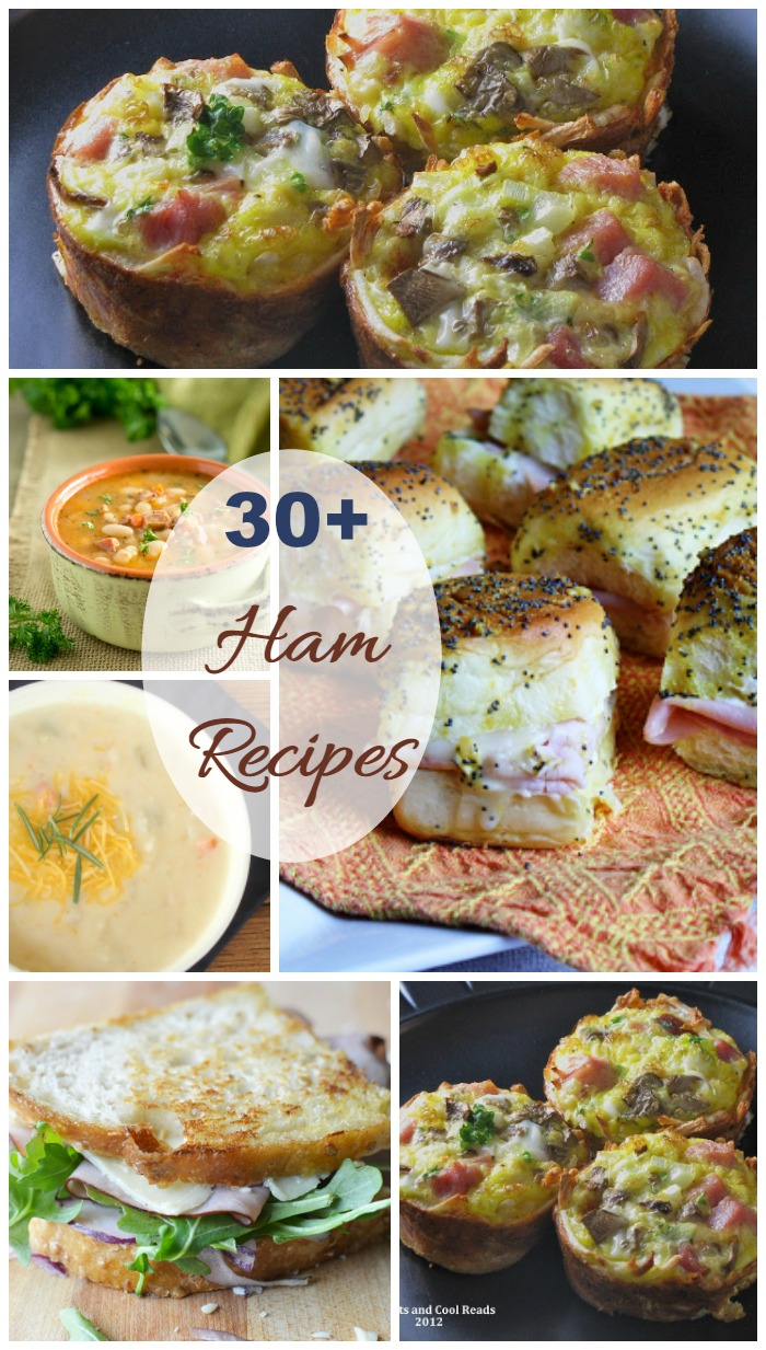 30+ Ham Recipes - Appetizers, soup, breakfast and main course ideas.