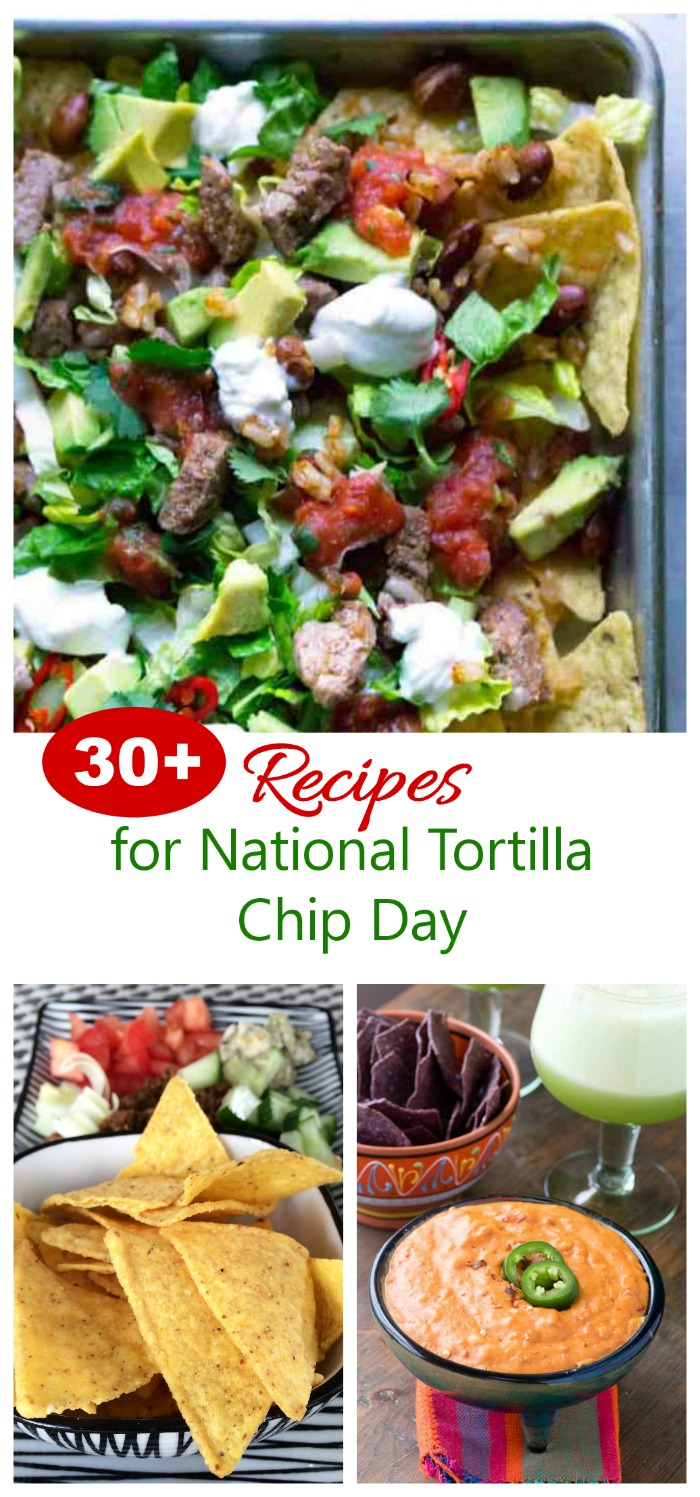 Over 30 recipes that are perfect to celebrate National Tortilla Chip Day