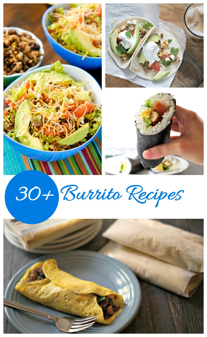 30 Burrito Recipes to add a Tex Mex feel to your meal planning