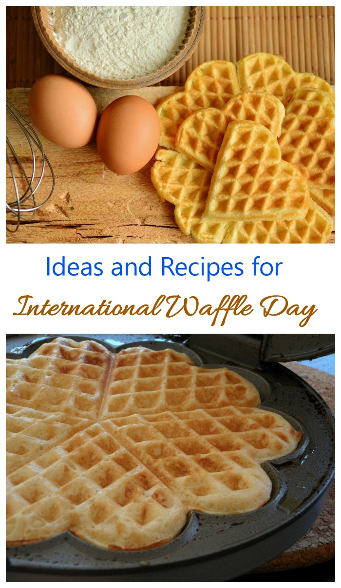 Celebrate international Waffle day with one of these tasty recipes and fun ideas