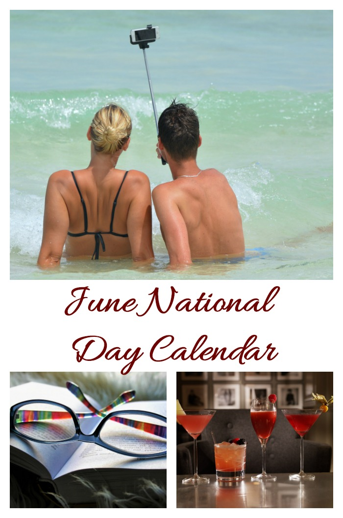 The calendar of national days of June is focused on the great outdoors. From the taking selfies in the sun to sipping martinis in sunglasses, life is good!