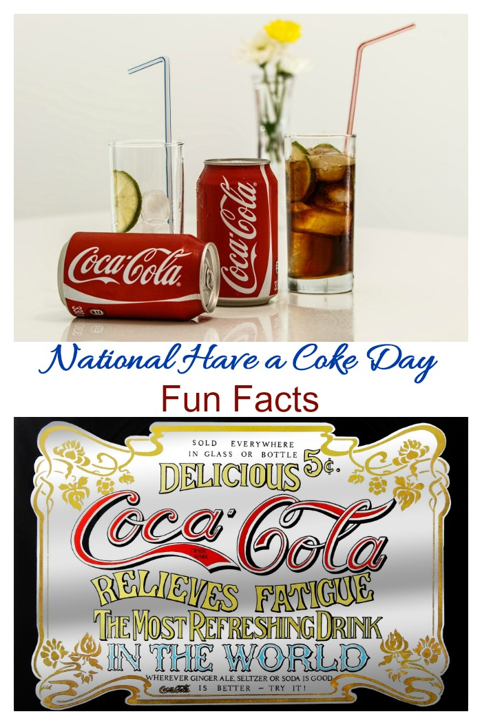 "The text ""National Have a Coke Day fun facts"" between two photos, the top one of two cans of coke next to glasses of ice, and the bottom an old fashioned Coca Cola metal wall decal."