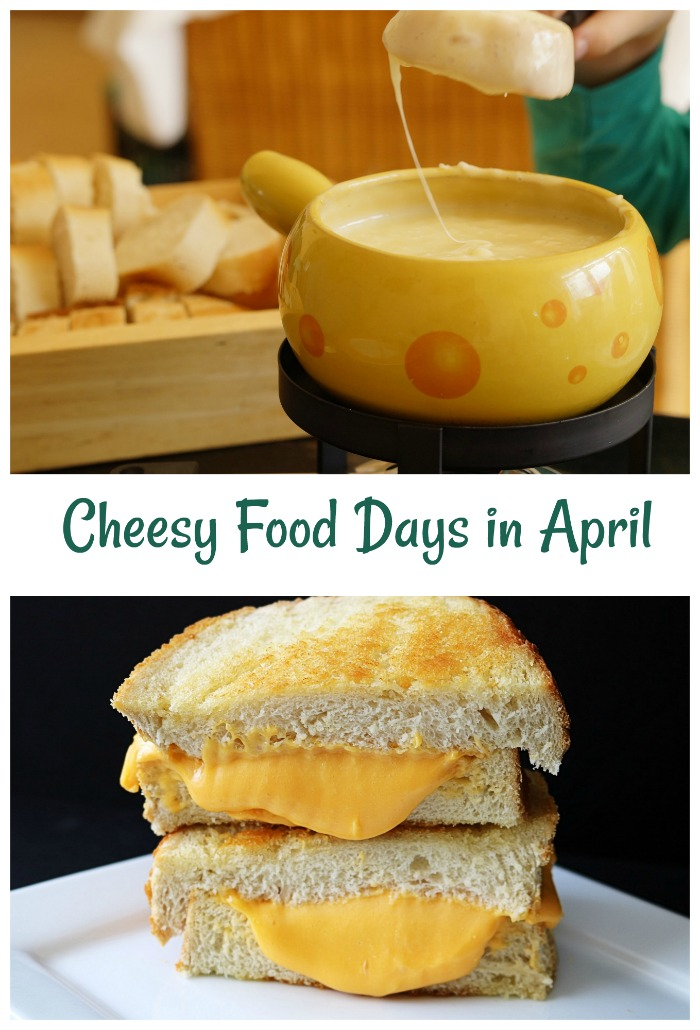 Cheese fondue and grilled cheese are just two of the food days in April. There are many more.