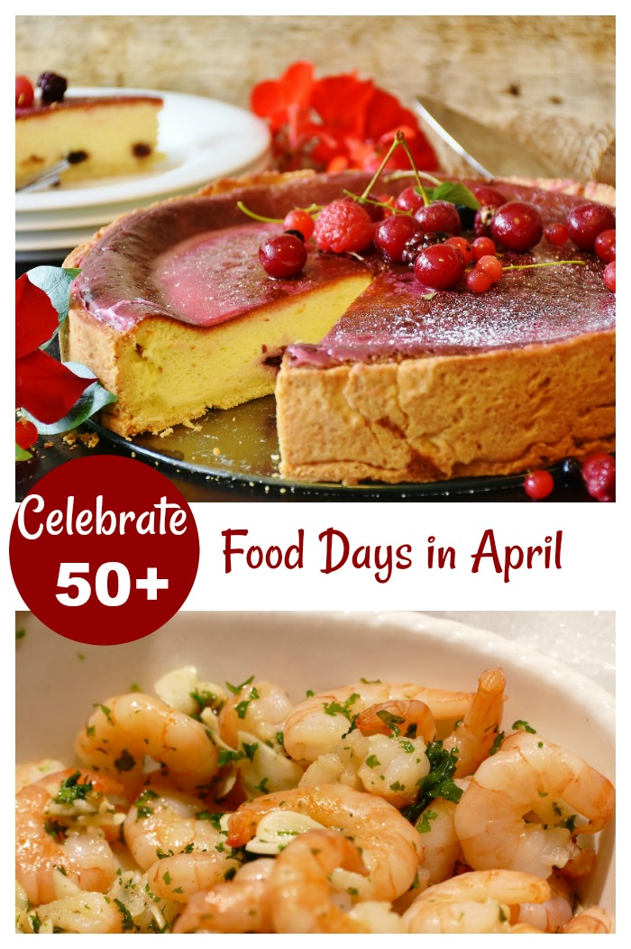 There are over 50 National Food Days in April. Join us for a journey in food, glorious food.