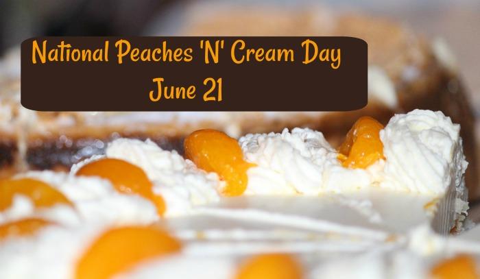 National Peaches 'N' Cream Day