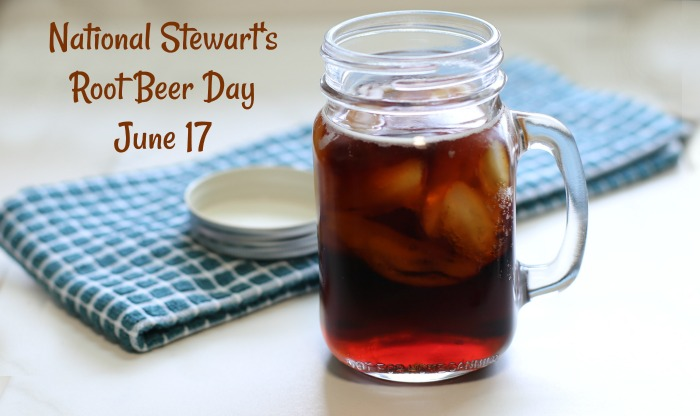 National Stewart's Root Beer Day is June 17