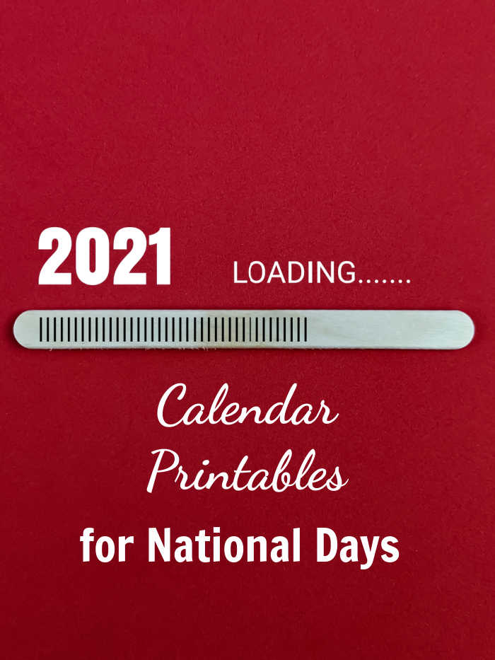 "Fed background with words reading ""2021 loading Calendar Printables for National Days."""