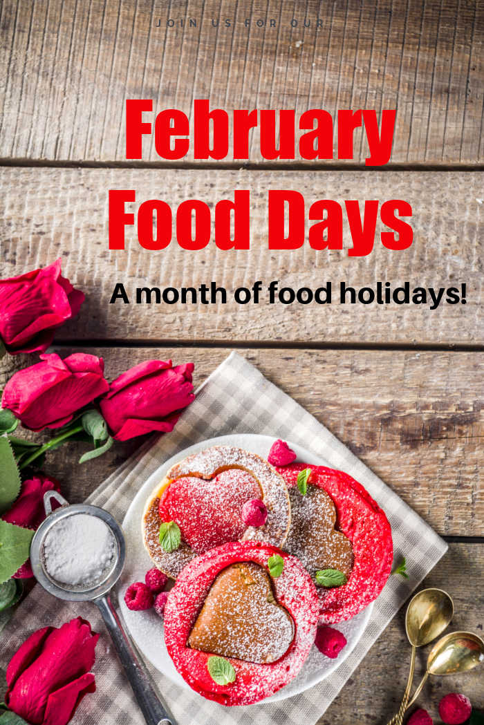 """Roses, muffins shaped like hears and sugar in a sieve with words reading """"February Food Days - a month of food holidays."""""""
