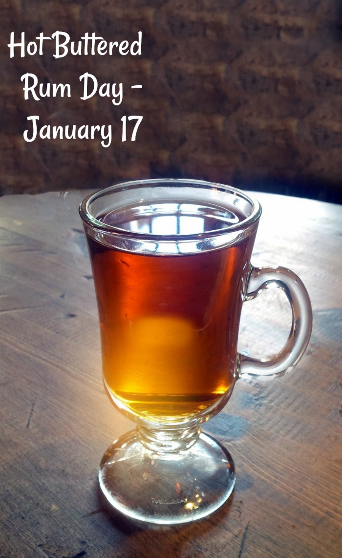 Hot Buttered Rum Day is January 17