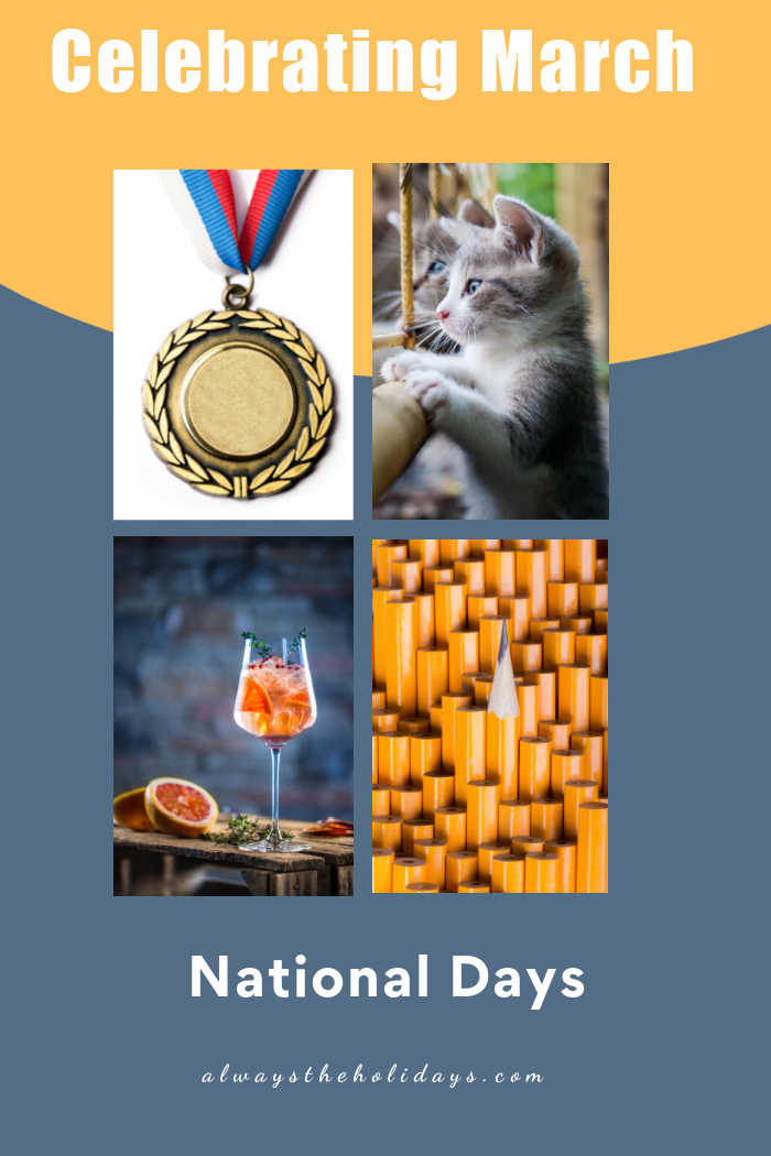 Collage with medal of honor, kitten, cocktail and pencils with text reading Celebrating March National Days.