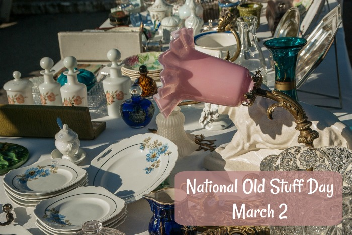National Old Stuff Day is March 2