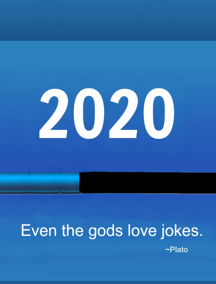 A blue background with a loading progress bar half way loaded, and a 2020 joke quote text overlay.