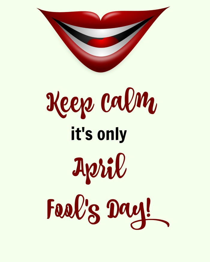 A keep calm, it's only April Fool's Day quote text overlay on a white background with a big smile at the top.