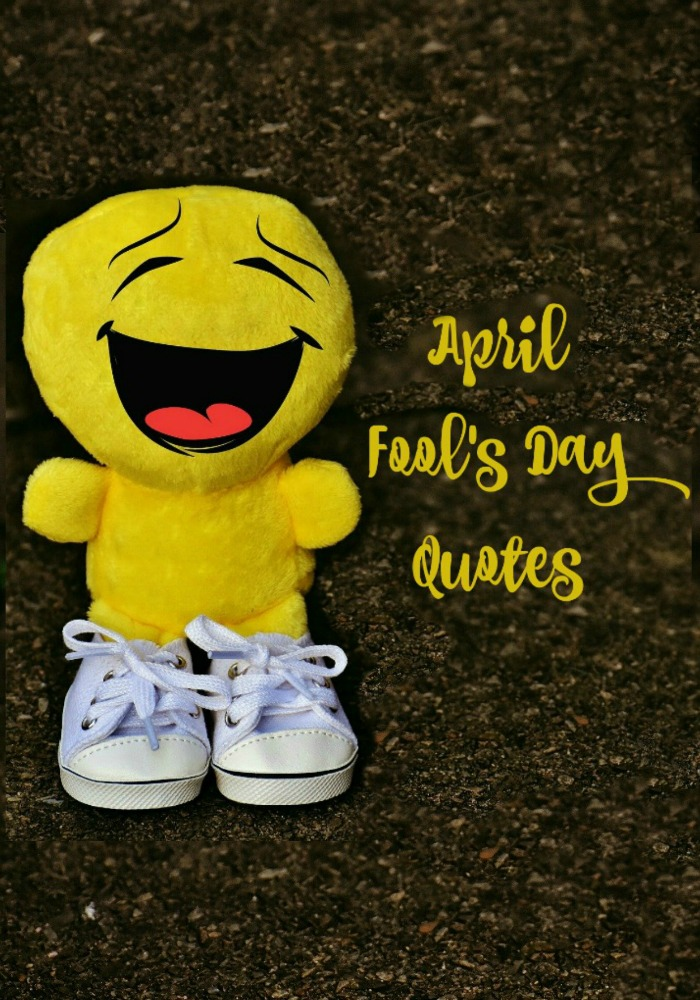A stuffed smiley face plushie wearing sneakers with an April Fool's Day quotes text overlay.