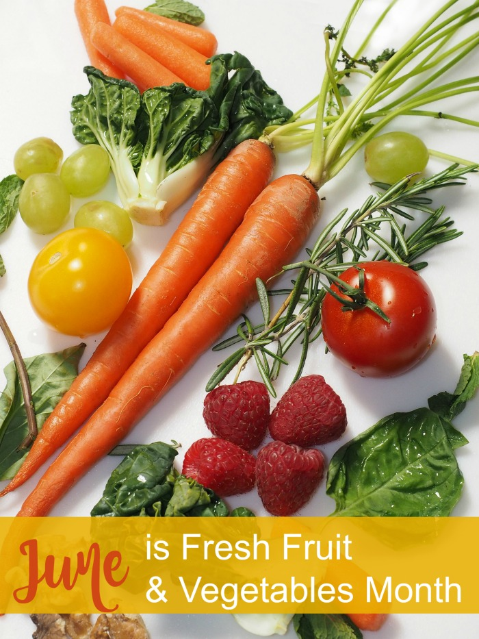 June is National Fresh Fruit and Vegetables Month