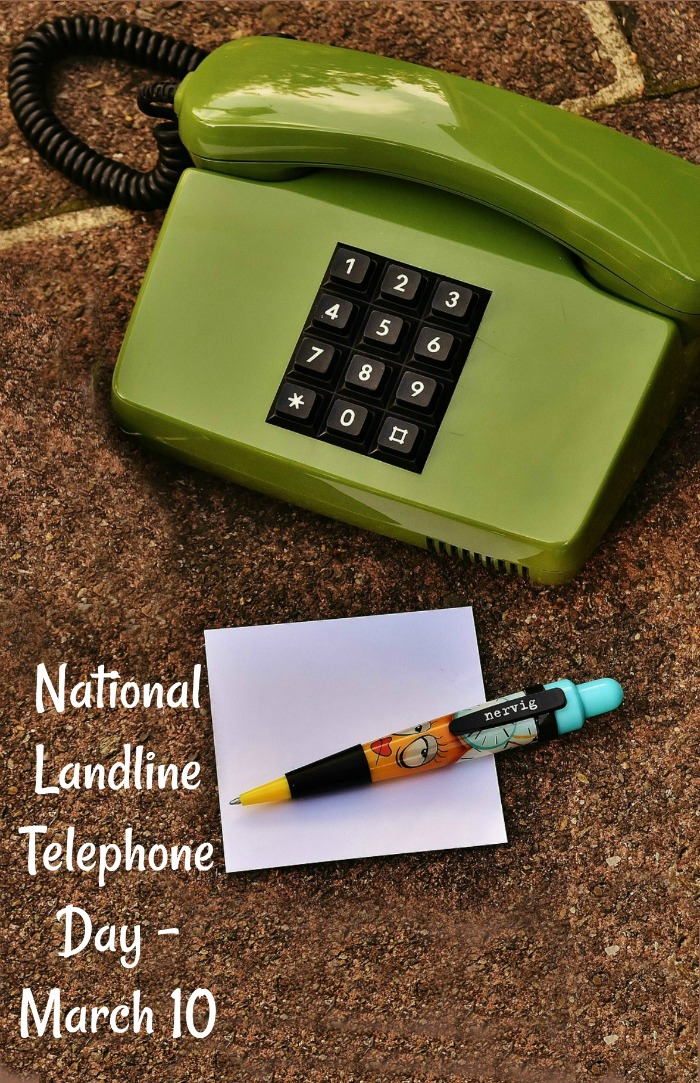 National Landline Telephone Day is March 10.