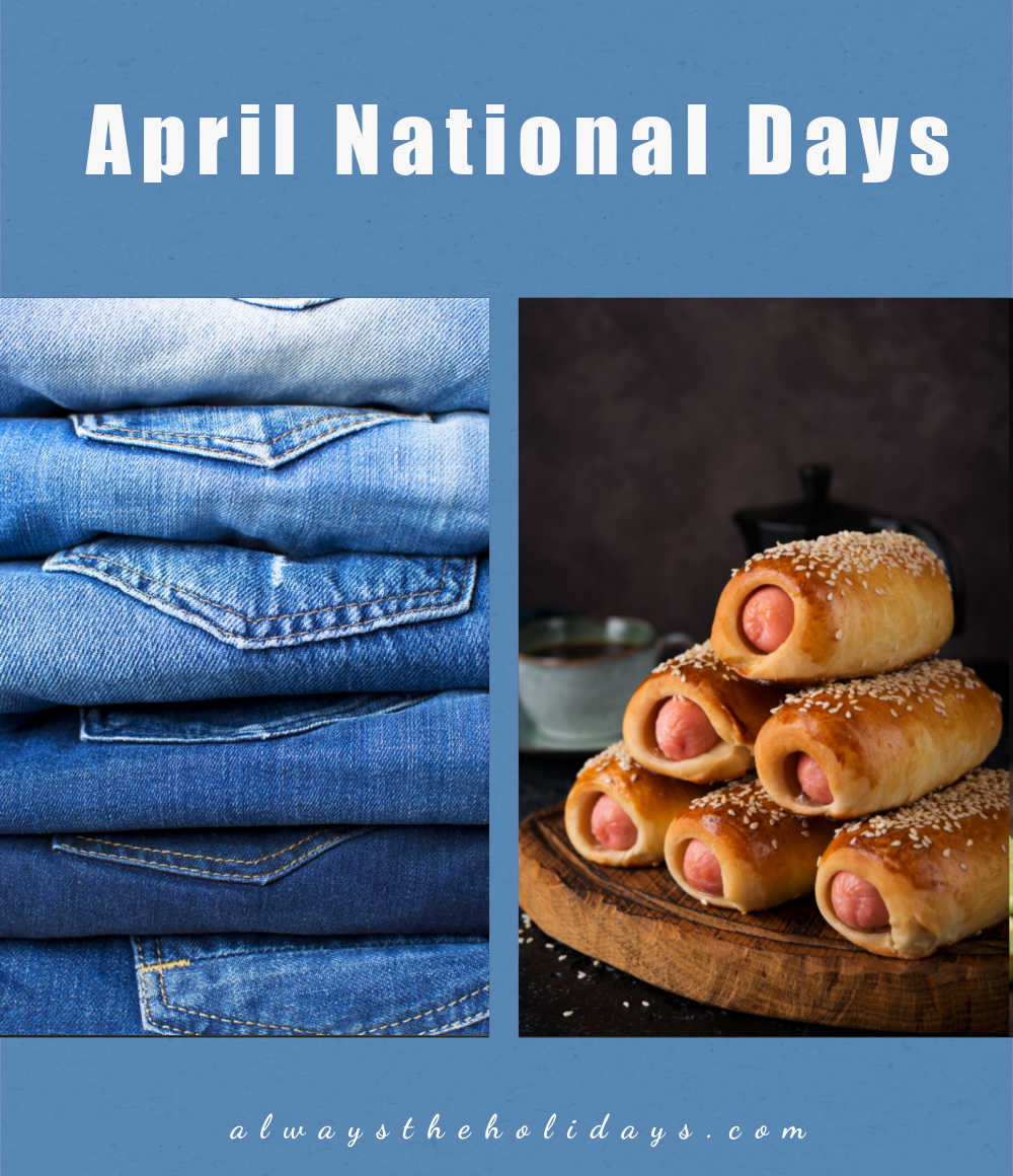 Collage with pictures of denim and pigs in a blanket and words April National Days