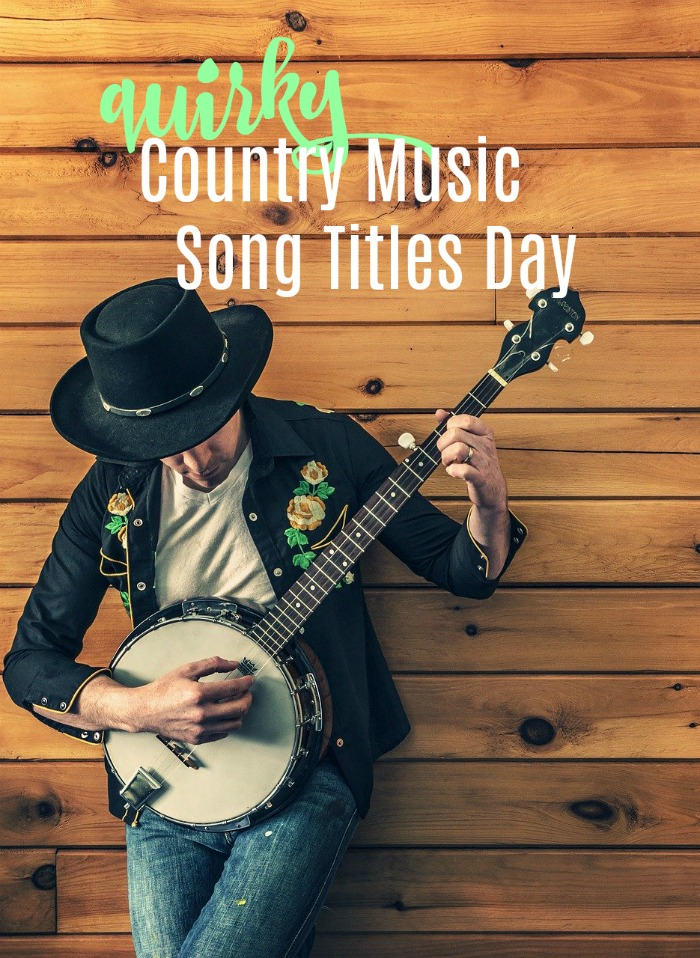 Quirky country music song titles day