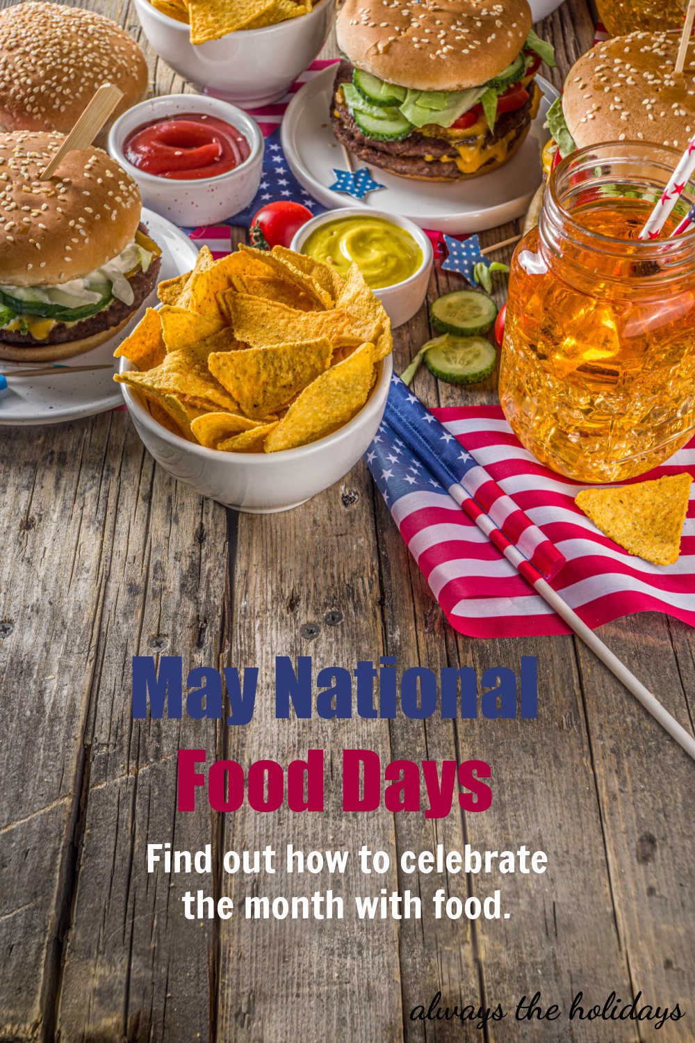 Food on a wooden board with flags and text reading May National Food Days - Find out how to celebrate the month with food.