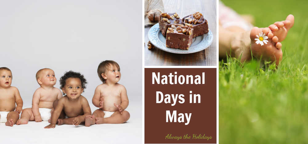 Babies in a row, bare feet and plate of nutty fudge with text reading National Days in May.
