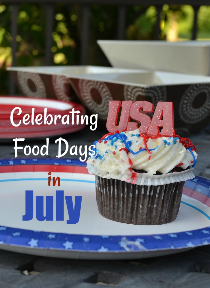 Time to Celebrate Food Holidays in July