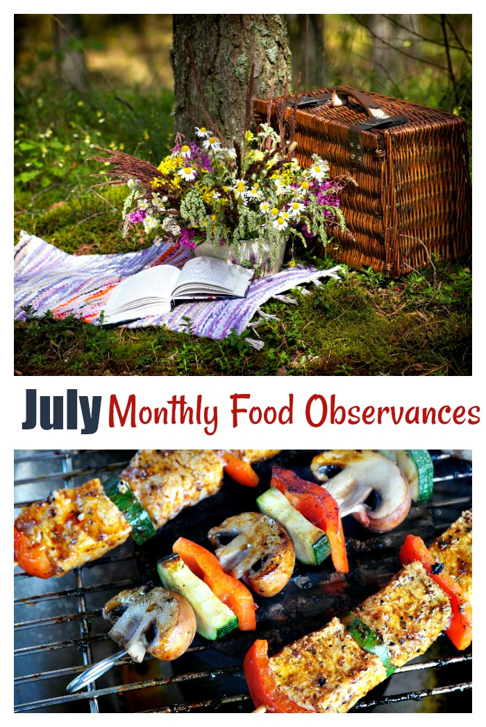 July monthly food observances - National Picnic Month and National Grilling Month. are just two!