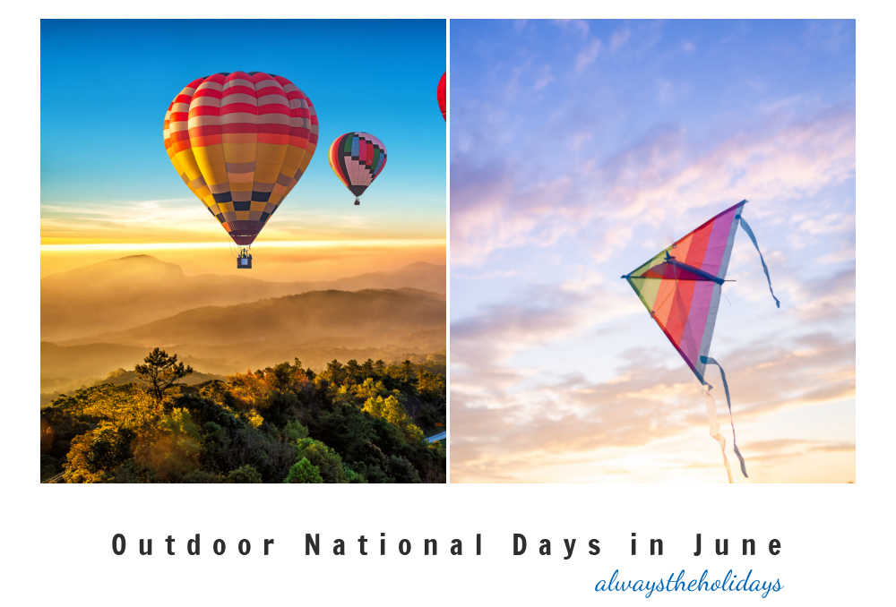 Hot air ballons, and kites in a collage with words outdoor national days in June.