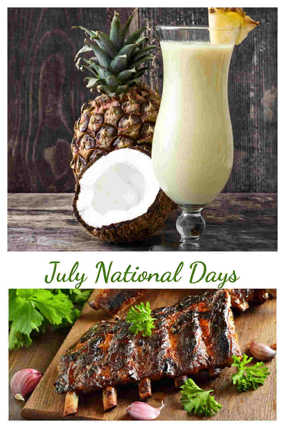 Pina colada and spare ribs in a collage with words July National Days.