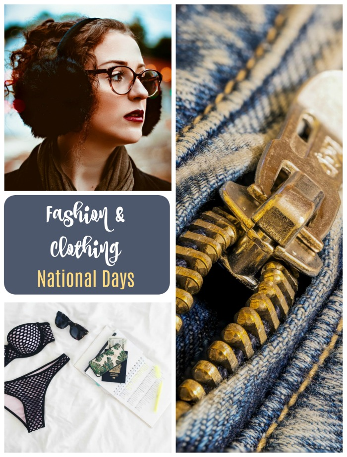 Celebrate national days for clothing and fashion.