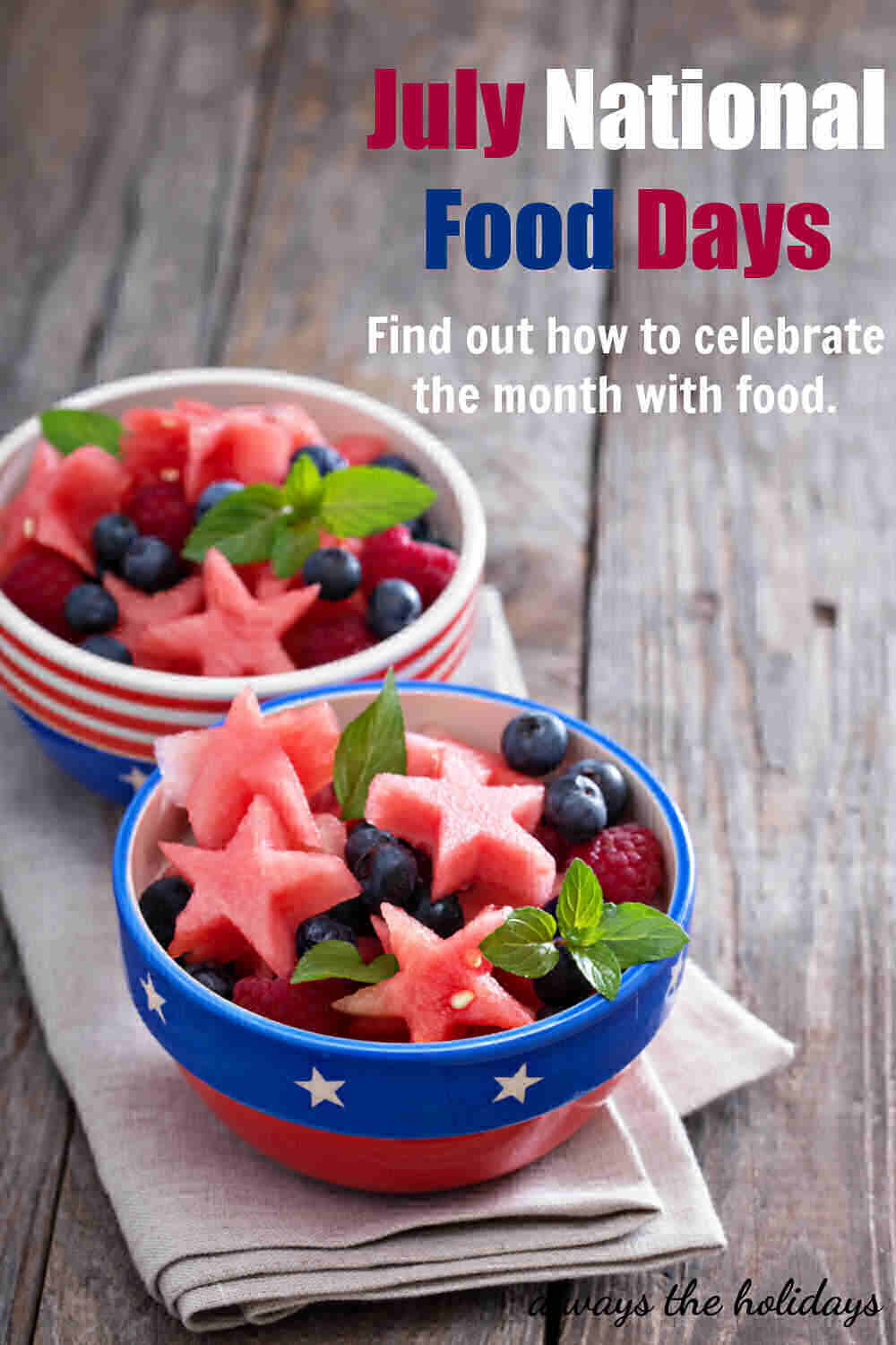 Bowls of salad with words July National Food Days - Find out how to celebrate the month with food.