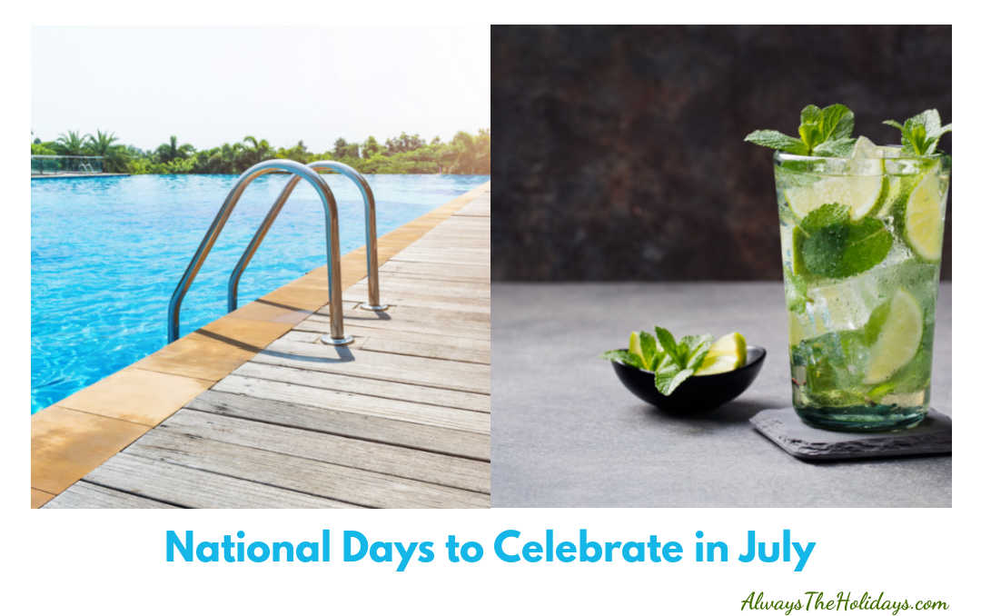 Swimming pool and mojito with words National Days to Celebrate in July.