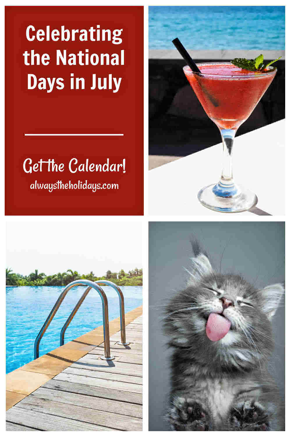 Daiquiri, swimming pool and cat with tongue out and words Celebrating the National Days in July - Get the calendar.