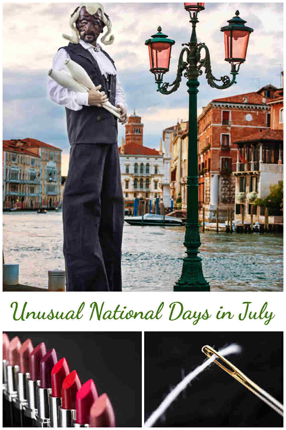 Man on stilts, tubes of lipstick and threading a needle with words unusual national days in July