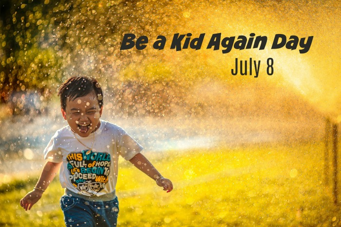 Be a kid again day is celebrated on July 8 each year.