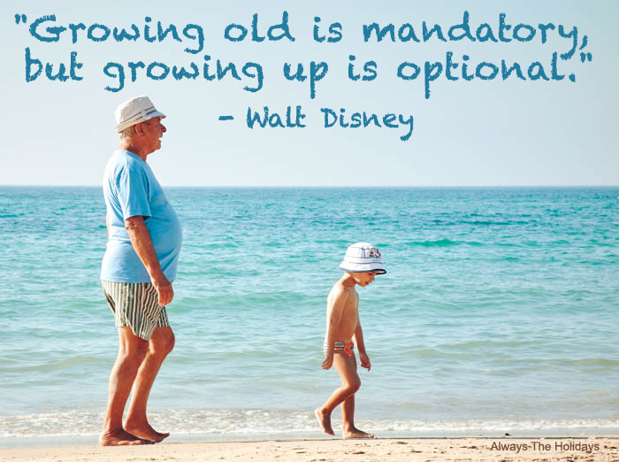 Growing old is mandatory but growing up is optional - Be like a child quote
