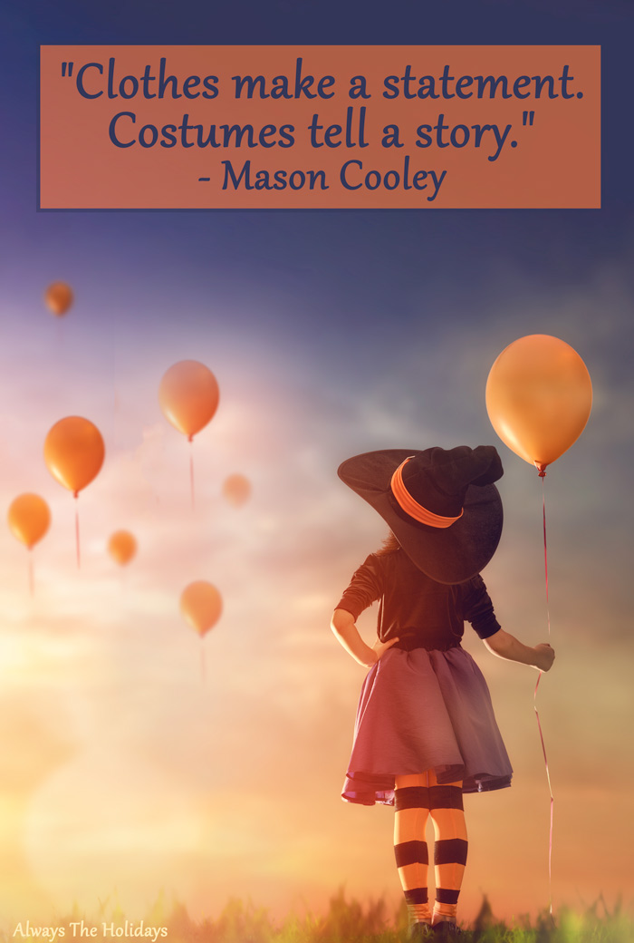 Little girl dressed as a witch holding an orange balloon with a Halloween costume quote overlay.
