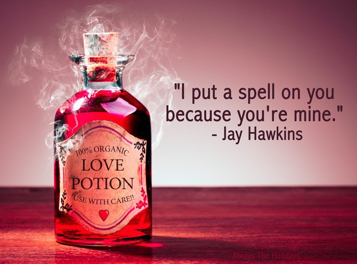 "A love potion with a Halloween love quote overlay reading 'I put a spell on you because you're mine.""."