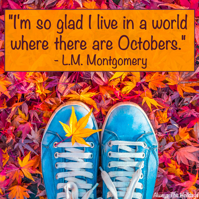 "Blue converse shoes standing on leaves with a fall quote reading ""I'm so glad I live in a world where there are Octobers""."