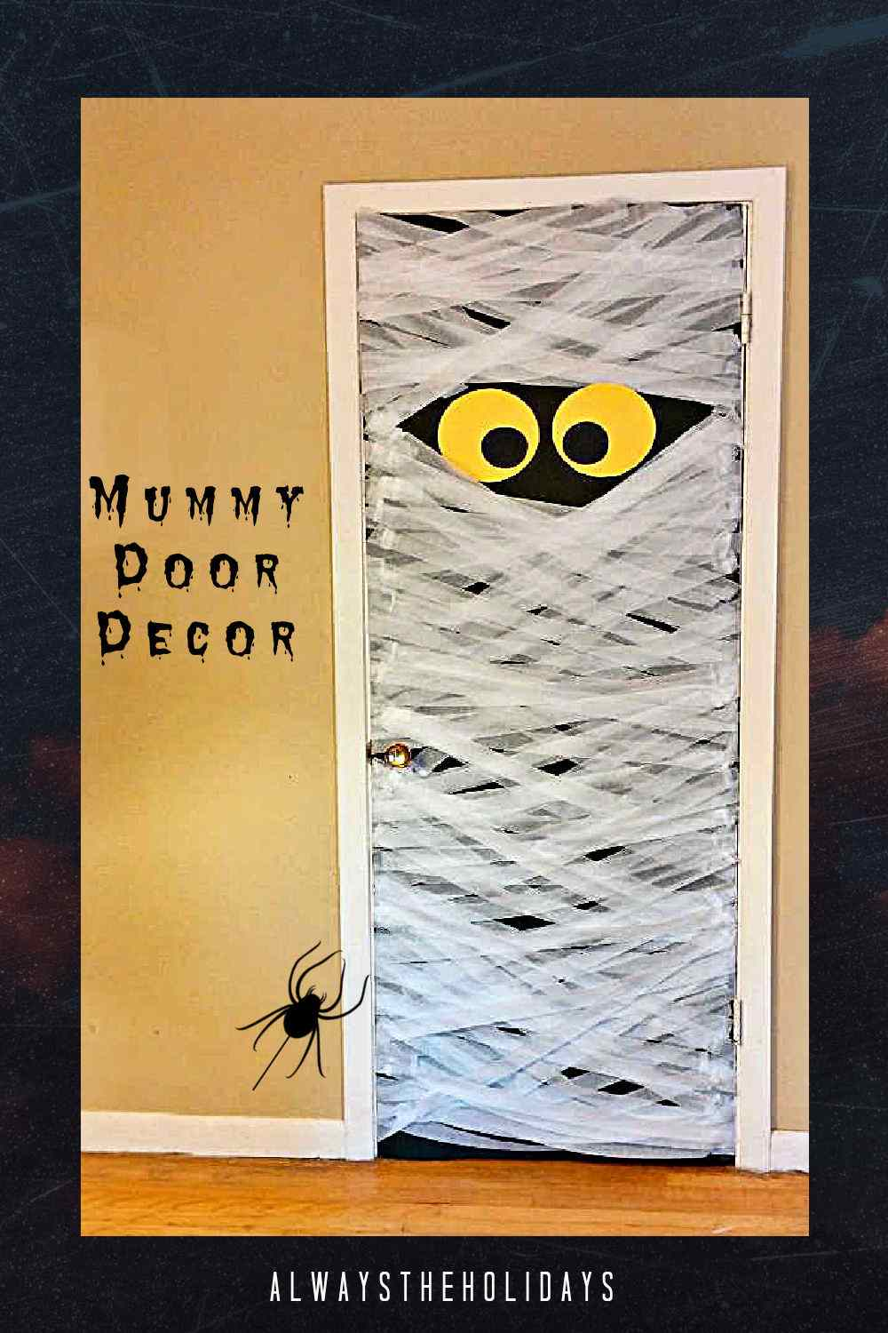 Door with paper streamers and eyes and words Mummy Door Decor with a black spider.