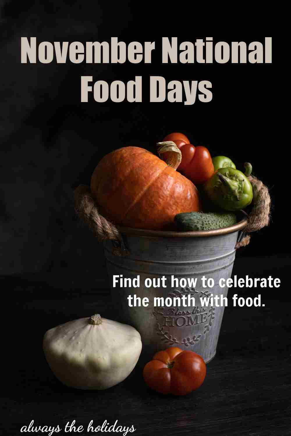 Bucket of fall food with words November Food Days.
