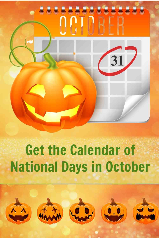 Jack O Lanterns and words Get the calendar of national days in October.