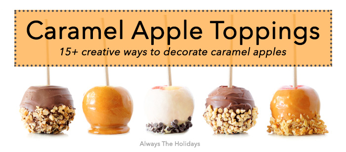 """Five assorted caramel apples with a text overlay that reads """"caramel apple toppings 15+ creative ways to decorate caramel apples""""."""